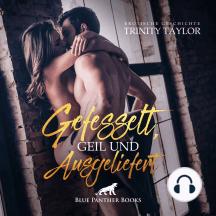 """Gefesselt, geil und ausgeliefert / Erotik Audio Story / Erotisches Hörbuch: damit sie sich an ihm """"rächen"""" kann …"""