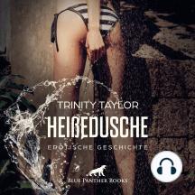 HeißeDusche / Erotik Audio Story / Erotisches Hörbuch: Spielt er nur ein egoistisch-sexistisches Spiel?