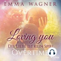 Loving you - Die Liebe ist kein Spiel: Overtime