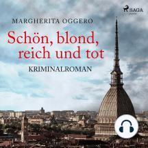 Schön, blond, reich und tot - Kriminalroman