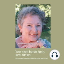 Wer nicht hören kann, lernt fühlen: Die Freuden eines Lebens als gehörlose Naturärztin