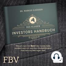"""Des klugen Investors Handbuch: Warum man mit """"Nein!"""" das meiste Geld verdient und mit welchen Großaktionären man sich ins Bett legen darf."""