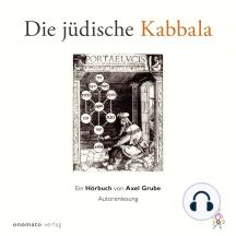 Die jüdische Kabbala: Ein Hörbuch von Axel Grube
