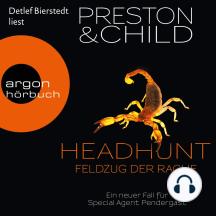 Headhunt - Feldzug der Rache - Ein Fall für Special Agent Pendergast, Band 17
