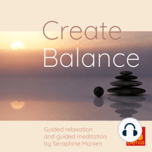 Create balance - Guided relaxation and guided meditation