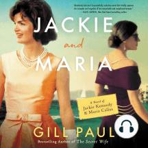Jackie and Maria: A Novel of Jackie Kennedy & Maria Callas