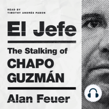 El Jefe: The Stalking of Chapo Guzmán