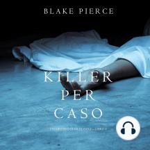 Killer per Caso (Un Mistero di Riley Paige—Libro 5)