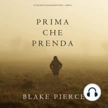 Prima Che Prenda (Un Mistero di Mackenzie White—Libro 4)