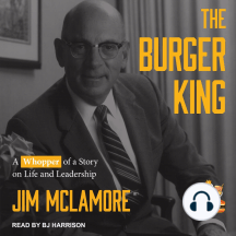 The Burger King: A Whopper of a Story on Life and Leadership