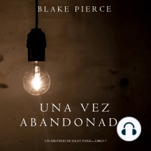 Una Vez Abandonado (Un Misterio de Riley Paige—Libro 7)
