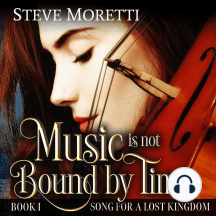Song for a Lost Kingdom, Book I: Music is Not Bound by Time