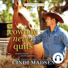 A Cowboy Never Quits: A Turn Around Ranch Novel
