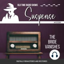 Suspense: The Bride Vanishes