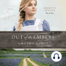 Out of the Embers: Mesquite Springs, Book One