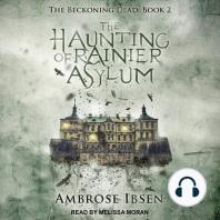 The Haunting of Rainier Asylum