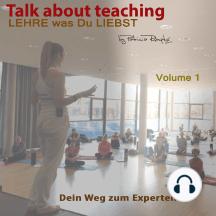 Talk about Teaching, Vol. 1: Lehre was Du liebst - Dein Weg zum Experten