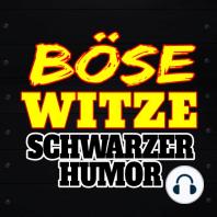 Böse Witze - Schwarzer Humor