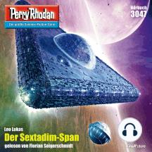 "Perry Rhodan 3047: Der Sextadim-Span: Perry Rhodan-Zyklus ""Mythos"""