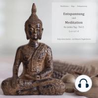 Entspannung und Meditation für jeden Tag