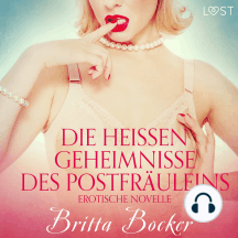 Die heißen Geheimnisse des Postfräuleins: Erotische Novelle