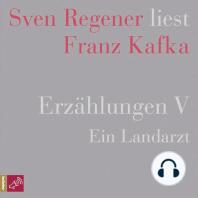 Ein Landarzt - Sven Regener liest Franz Kafka