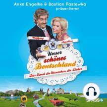 Wolfgang und Anneliese: Unser schönes Deutschland - Das Land, die Menschen, die Lieder