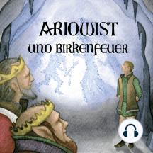 Ariowist und Birkenfeuer