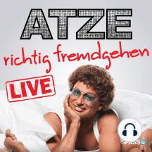 Atze Schröder Live - Richtig fremdgehen