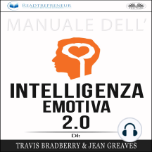 Manuale dell`Intelligenza Emotiva 2.0 di Travis Bradberry, Jean Greaves, Patrick Lencion