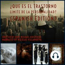 ¿Qué es el Trastorno límite de la Personalidad? (Spanish Edition)