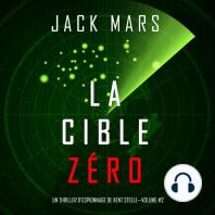 La Cible Zéro (Un Thriller d'Espionnage de L'Agent Zéro —Volume #2)