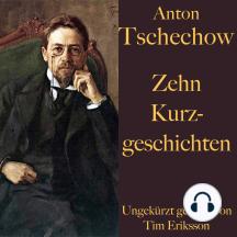 Anton Tschechow: Zehn Kurzgeschichten
