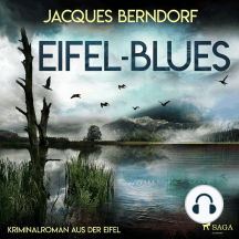 Eifel-Blues - Kriminalroman aus der Eifel
