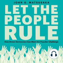 Let the People Rule: How Direct Democracy Can Meet the Populist Challenge