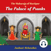 The Maharaja of Mastipur & The Palace of Pranks