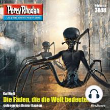 """Perry Rhodan 3048: Die Fäden, die die Welt bedeuten: Perry Rhodan-Zyklus """"Mythos"""""""
