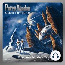 """Perry Rhodan Silber Edition 148: Die Macht des Träumers: 6. Band des Zyklus """"Chronofossilien"""""""