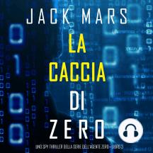 La caccia di Zero (Uno spy thriller della serie di Agente Zero—Libro #3)
