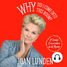 Why Did I Come into This Room?: A Candid Conversation about Aging