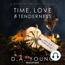 Time, Love & Tenderness: A Baymoor Holiday Novella