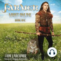 Farmer: Light Online, Book One