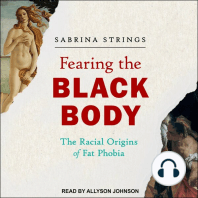 Fearing the Black Body: The Racial Origins of Fat Phobia