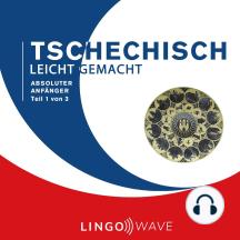 Tschechisch Leicht Gemacht - Absoluter Anfänger - Teil 1 von 3
