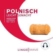 Polnisch Leicht Gemacht - Absoluter Anfänger - Teil 1 von 3