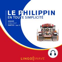 Le philippin en toute simplicité - Grand débutant - Partie 1 sur 3