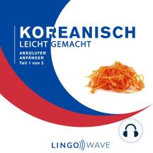 Koreanisch Leicht Gemacht - Absoluter Anfänger - Teil 1 von 3