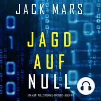 Jagd Auf Null (Ein Agent Null Spionage-Thriller – Buch #3)