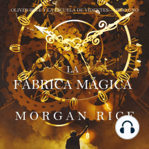 La fábrica mágica (Oliver Blue y la escuela de Videntes – Libro uno)