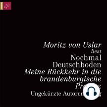 Nochmal Deutschboden - Meine Rückkehr in die brandenburgische Provinz
